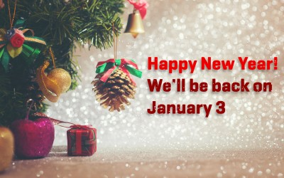 Happy New Year! We are returning on January 3
