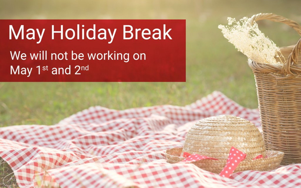 We are taking a short May holiday break