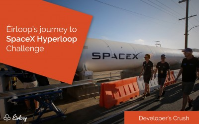 Éirloop's journey to SpaceX Hyperloop Challenge - Developer's Crush series