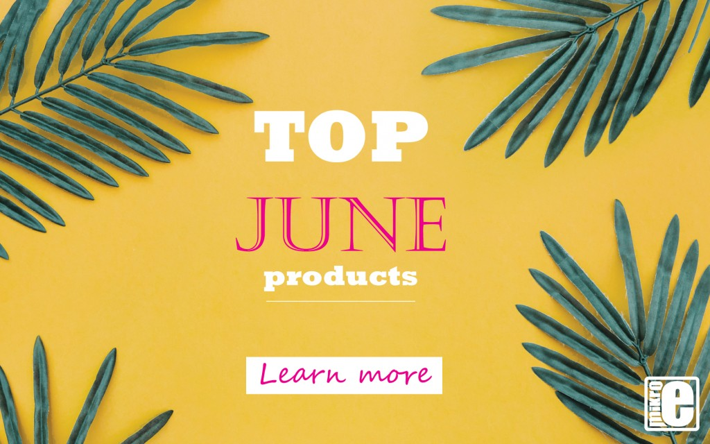 Top June Products - learn why the are so popular