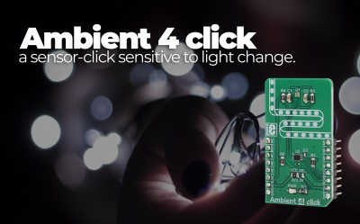 Ambient 4 click: a sensor-click sensitive to light change.