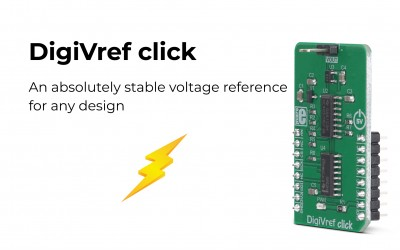 DigiVref click, perfect for designs with a stable voltage reference
