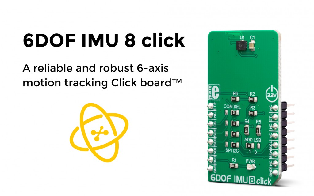 6DOF IMU 8 click, a reliable and robust 6-axis motion tracking Click board™