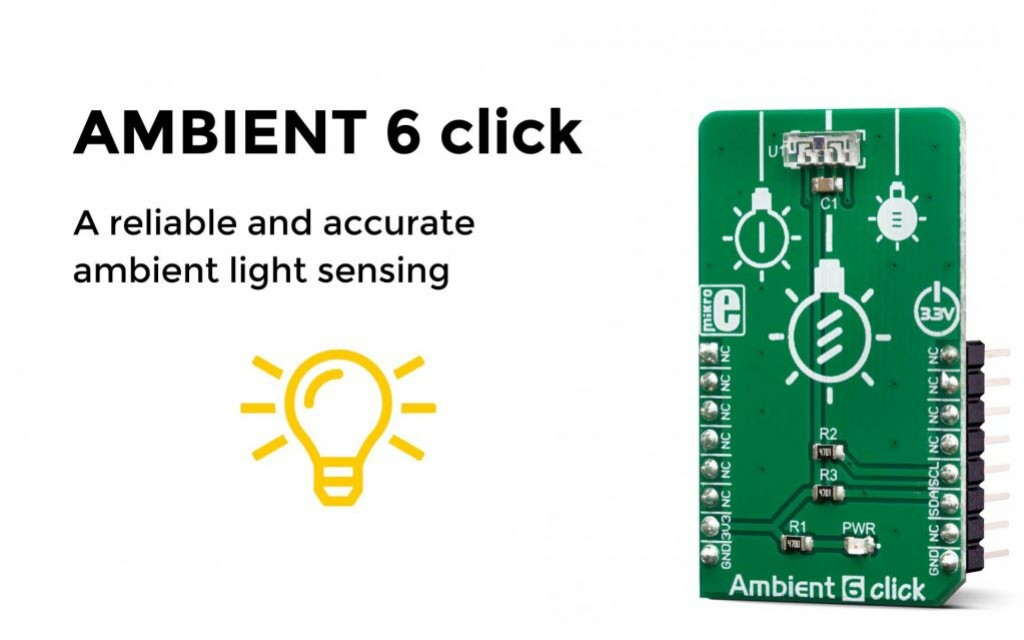 Ambient 6 click - a reliable and accurate ambient light sensing