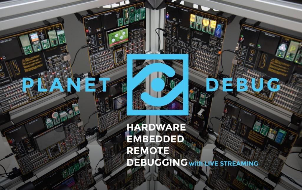 Planet Debug: Hardware Embedded Remote Debugging with LIVE STREAMING